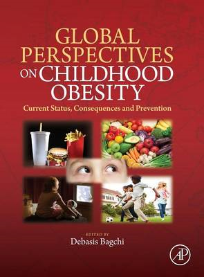 Global Perspectives on Childhood Obesity: Current Status, Consequences and Prevention (BOK)
