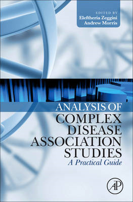 Analysis of Complex Disease Association Studies: A Practical Guide (BOK)
