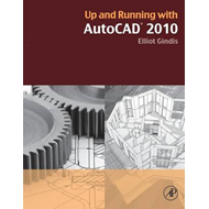 Up and Running with AutoCAD 2010 (BOK)