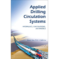 Applied Drilling Circulation Systems: Hydraulics, Calculations and Models (BOK)