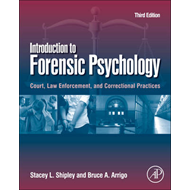 Introduction to Forensic Psychology: Court, Law Enforcement, and Correctional Practices (BOK)
