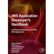 IMS Application Developer's Handbook: Creating and Deploying Innovative IMS Applications (BOK)