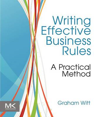 Writing Effective Business Rules (BOK)