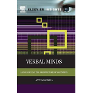 Verbal Minds: Language and the Architecture of Cognition (BOK)