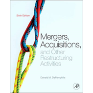 Mergers, Acquisitions, and Other Restructuring Activities: An Integrated Approach to Process, Tools, (BOK)