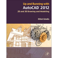 Up and Running With Autocad 2012 (BOK)