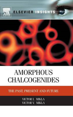 Amorphous Chalcogenides: The Past, Present and Future (BOK)