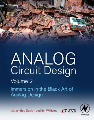 Analog Circuit Design: Immersion in the Black Art of Analog Design: v. 2 (BOK)