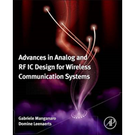 Advances in Analog and RF IC Design for Wireless Communicati (BOK)
