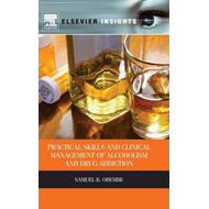 Practical Skills and Clinical Management of Alcoholism & Drug Addiction (BOK)