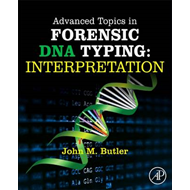 Advanced Topics in Forensic DNA Typing: Interpretation (BOK)
