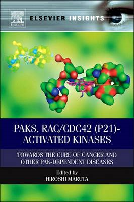 PAKs, RAC/CDC42 (P21) - Activated Kinases: Towards the Cure of Cancer and Other PAK-Dependent Diseas (BOK)