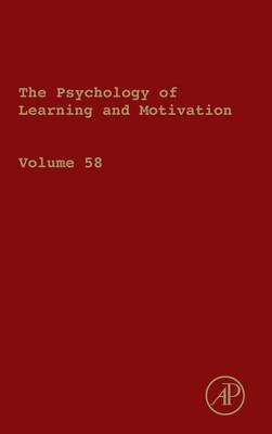 The Psychology of Learning and Motivation: Vol. 58 (BOK)