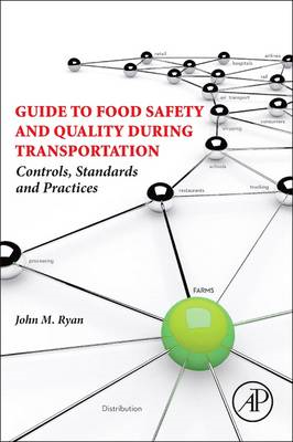 Guide to Food Safety and Quality During Transportation: Controls, Standards and Practices (BOK)