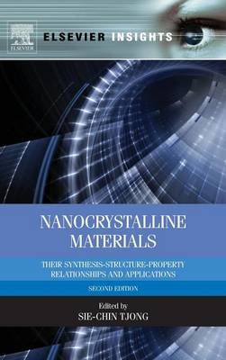 Nanocrystalline Materials: Their Synthesis-Structure-Property Relationships and Applications (BOK)