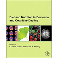 Diet and Nutrition in Dementia and Cognitive Decline (BOK)