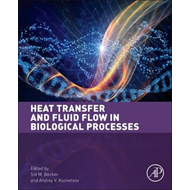 Heat Transfer and Fluid Flow in Biological Processes (BOK)