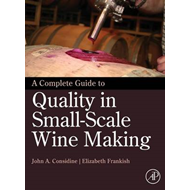 Complete Guide to Quality in Small-Scale Wine Making (BOK)