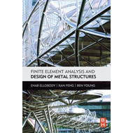 Finite Element Analysis and Design of Metal Structures (BOK)