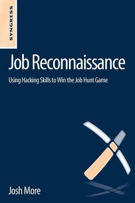 Job Reconnaissance: Using Hacking Skills to Win the Job Hunt Game (BOK)