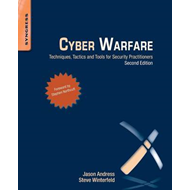 Cyber Warfare: Techniques, Tactics and Tools for Security Practitioners (BOK)