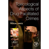 Toxicological Aspects of Drug-Facilitated Crimes (BOK)