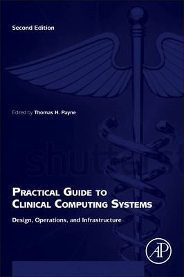 Practical Guide to Clinical Computing Systems (BOK)