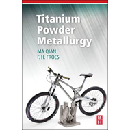 Titanium Powder Metallurgy (BOK)