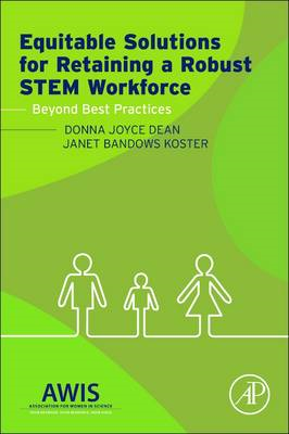 Equitable Solutions for Retaining a Robust STEM Workforce: Beyond Best Practices (BOK)