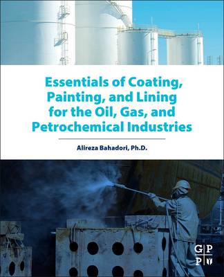 Essentials of Coating, Painting, and Lining for the Oil, Gas (BOK)