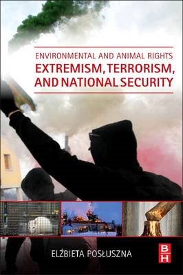 Environmental and Animal Rights Extremism, Terrorism, and Na (BOK)