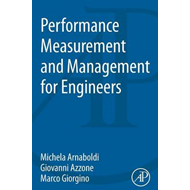 Performance Measurement and Management for Engineers (BOK)