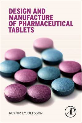 Design and Manufacture of Pharmaceutical Tablets (BOK)