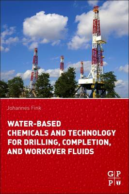 Water-Based Chemicals and Technology for Drilling, Completio (BOK)