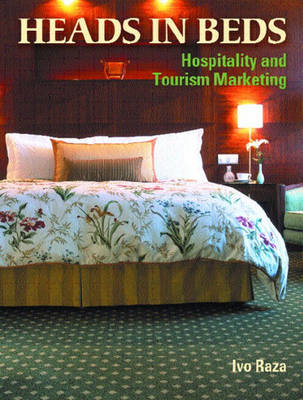 Heads in Beds: Hospitality and Tourism Marketing (BOK)