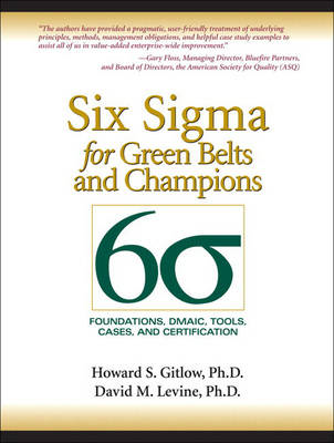 Six Sigma For Green Belts And Champions: Foundations, Dmaic, Tools, Cases, And Certification (BOK)
