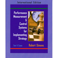 Performance Measurement and Control Systems for Implementing Strategy Text and Cases (BOK)