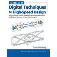 Handbook of Digital Techniques for High-Speed Design: Design Examples, Signaling and Memory Technolo (BOK)