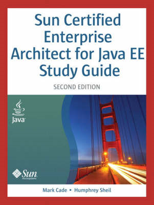 Sun Certified Enterprise Architect for Java EE Study Guide (BOK)