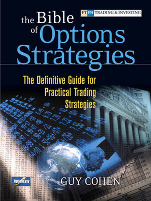 The Bible of Options Strategies: The Definitive Guide for Practical Trading Strategies (BOK)