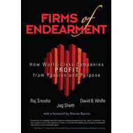 Firms of Endearment: How World-Class Companies Profit from Passion and Purpose (BOK)