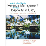 An Introduction to Revenue Management for the Hospitality Industry: An Principles and Practices for (BOK)