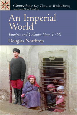 An Imperial World: Empires and Colonies Since 1750 (BOK)