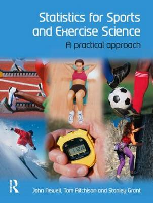 Statistics for Sports and Exercise Science: A Practical Approach (BOK)