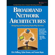 Broadband Network Architectures: Designing and Deploying Triple Play Services (BOK)
