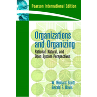 Organizations and Organizing: Rational, Natural and Open Systems Perspectives (BOK)