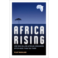 Africa Rising: How 900 Million African Consumers Offer More Than You Think (BOK)