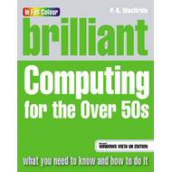 Brilliant Computing for the Over 50s: Microsoft Vista Edition (BOK)