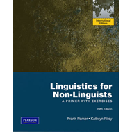 Linguistics for Non-Linguists: A Primer with Exercises (BOK)