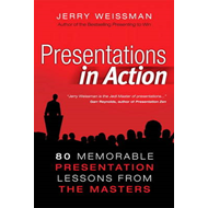 Presentations in Action: 80 Memorable Presentation Lessons from the Masters (BOK)